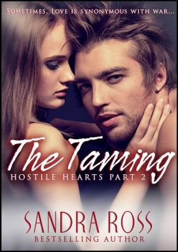 The Taming (Hostile Hearts Part 2): Erotic Romance Series
