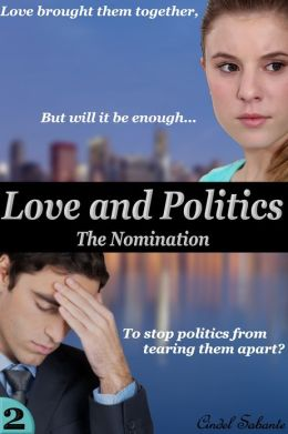 Love and Politics - The Nomination (Full figured, curvy, plus size, bbw, alpha male, political, big girl, Erotic Romance)