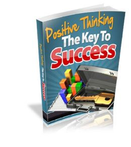 Positive Thinking: The Key to SUCCESS
