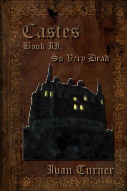 Castes Book 2: So Very Dead