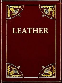 The Manufacture of Leather [Illustrated]