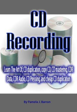 CD Recording:Learn The Art Of, CD duplication, copy CD, CD mastering, CDR Data, CDR Audio, CD Pressing, and cheap CD duplication.