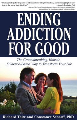 Ending Addiction for Good: The Groundbreaking, Holistic, Evidence-Based Way to Transform Your Life