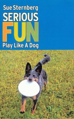 Serious Fun - Play Like a Dog