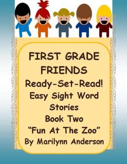 FIRST GRADE FRIENDS ~~ Ready - Set - READ! ~~ Easy Sight Word Stories ~~ Book Two ~~