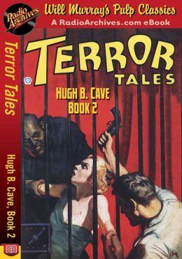 Terror Tales Hugh B. Cave, Book 2