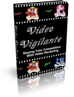 Video Vigilante: Slaying Your Competition With Video Marketing