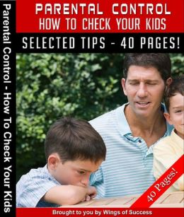 Parental Control: How To Check Your Kids!