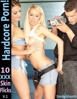 Hardcore Porn!: 10 XXX Skin Flicks, Volume 1