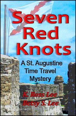 Seven Red Knots: A St Augustine Time Travel Mystery