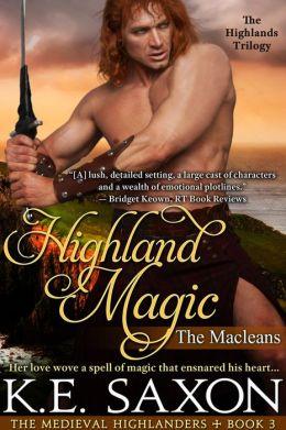 Highland Magic: Book Three of the Highlands Trilogy (A Family Saga / Adventure Romance)