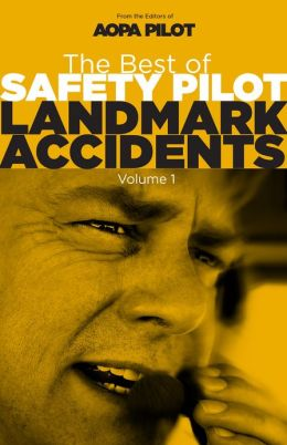 The Best of Safety Pilot Landmark Accidents, Vol. 1
