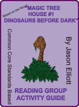 Magic Tree House Book One: Dinosaurs Before Dark