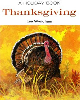 A Holiday Book: THANKSGIVING (illustrated)