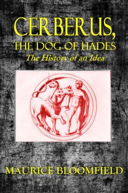 CERBERUS, THE DOG OF HADES, The History of an Idea