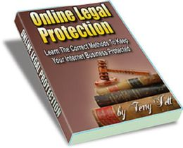Online Legal Protection: Learn the Correct Methods To Keep Your Internet Business Protected!