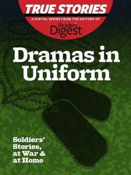 Dramas in Uniform: Soliders' Stories, at War & at Home
