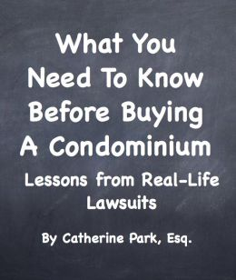 What You Need To Know Before Buying A Condominium: Lessons from Real-Life Lawsuits
