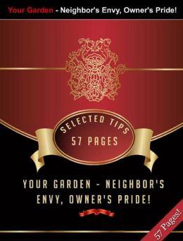 Your Garden: Neighbor's Envy, Owner's Pride