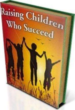 FYI Tips To Raising Children Who Succeed - This book will show you how to raise children who succeed!