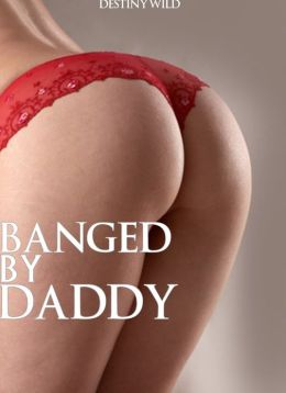 Banged by Daddy