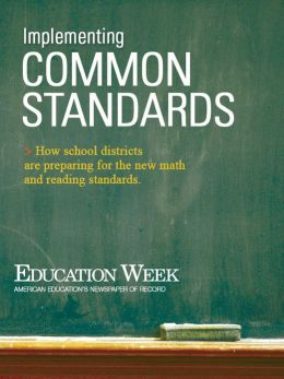 Implementing Common Standards: How School Districts Are Preparing for the New Math and Reading Standards