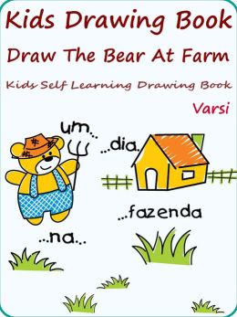 Kids Drawing Book Fun : Draw The Bear At Farm
