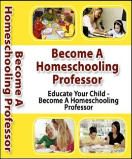 Become a HOME SCHOOLING PROFESSOR