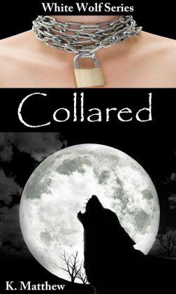 Collared (White Wolf, Volume #2)