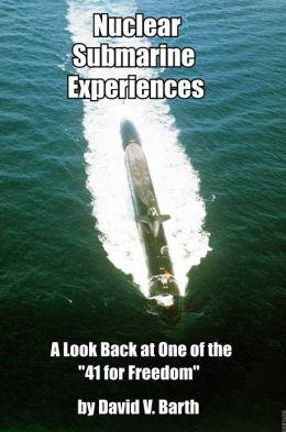 Nuclear Submarine Experiences