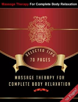 Massage Therapy For Complete Body Relaxation!