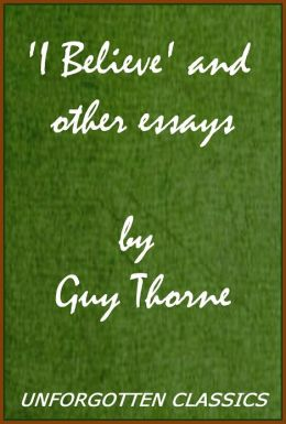 'I Believe' and other essays by Guy Thorne