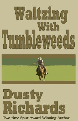 Waltzing with Tumbleweeds - (20 Tales of the Old West)
