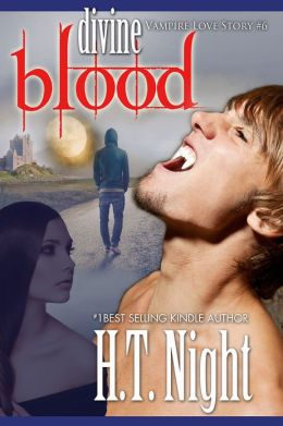 Divine Blood (Vampire Love Story Book #6)