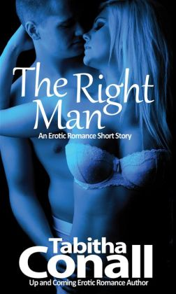 The Right Man, An Erotic Romance Short Story