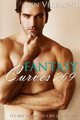 Fantasy Curves 269 (BBW SF Erotic Romance and Domination)