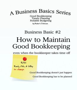 How to Maintain Good Bookkeeping even when the bookkeeper takes time off
