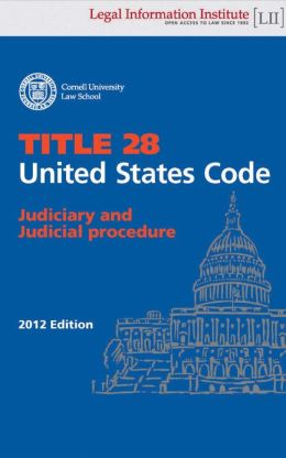 United States Code - Title 28 - Judiciary and Judicial Procedure