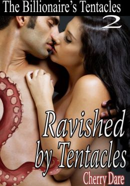 The Billionaire's Tentacles 2: Ravished by Tentacles (BBW Erotic Romance)