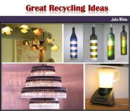 Great Recycling Ideas