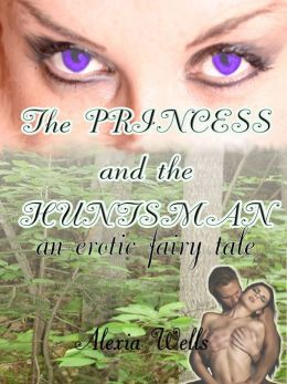 The Princess and the Huntsman an erotic fairy tale