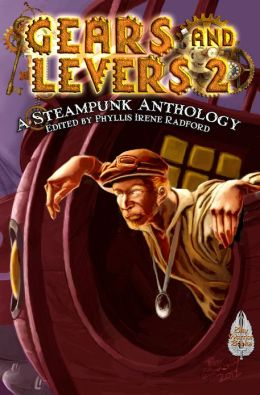 Gears and Levers 2: A Steampunk Anthology