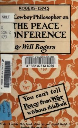 [Will] Rogers-isms: The Cowboy Philosopher on the [WWI] Peace Conference (Illustrated)