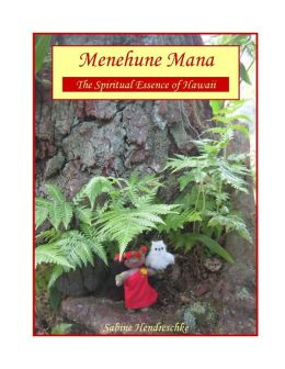 Menehune Mana The Spiritual Essence of Hawaii