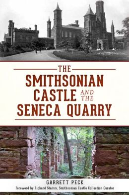 The Smithsonian Castle & the Seneca Quarry