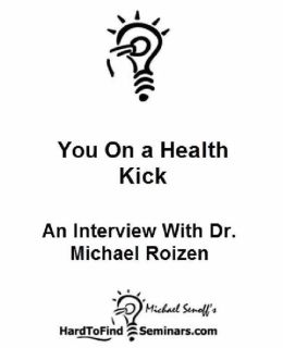 You On a Health Kick: An Interview With Dr. Michael Roizen