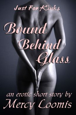 Bound Behind Glass: an Erotic Short Story