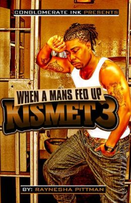 Kismet 3- When A Man's Fed UP