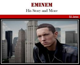 Eminem: His Story and More
