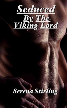 Seduced By The Viking Lord (Viking erotica)